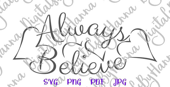 Always Believe Cuttable Shirt Decal Heat HTV Cutting