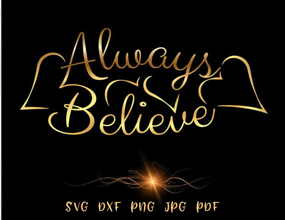 Always Believe Inspirational SVG Files for Cricut