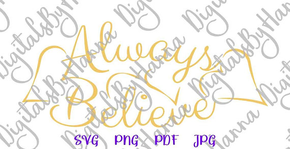 Always Believe Instant Download Die Cut Iron on Vinyl Card Making