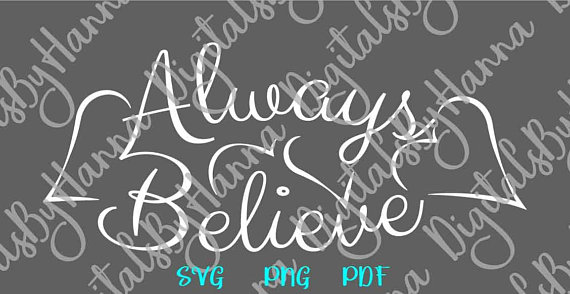 Always Believe Scrapbook Ideas Files for Laser Shirt
