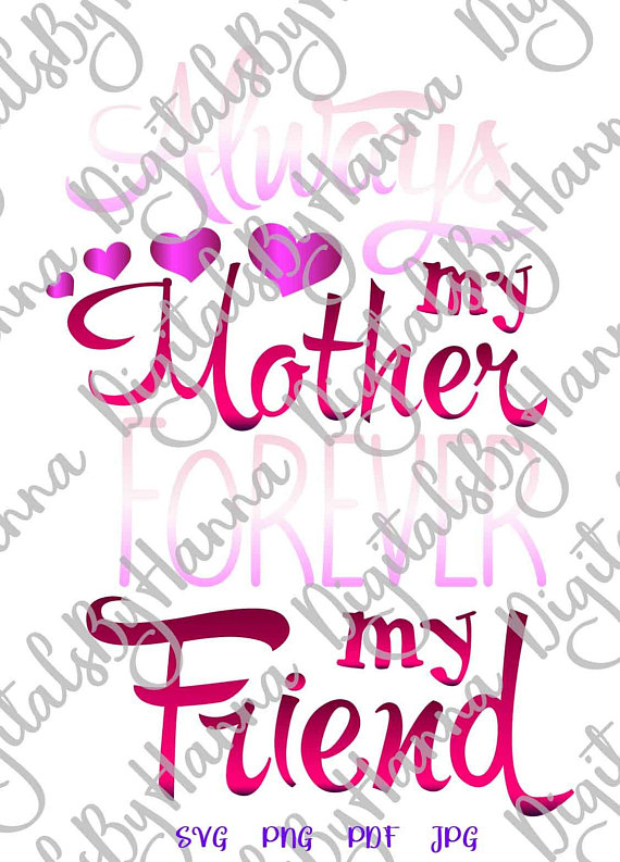 Always My Mother Forever My Friend Vector Clipart SVG
