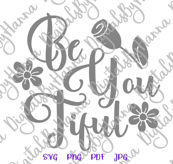 Be You Tiful Cuttable Shirt Decal Heat HTV Cutting