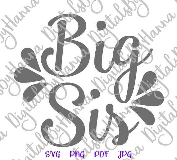 Big Sister Cuttable Shirt Decal Heat HTV Cutting Digital Clipart Gift