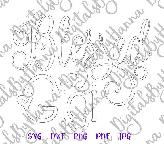 Blessed Gigi Silhouette DXF Digital Clipart Gift