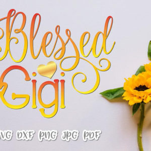 Blessed Gigi Vector Clipart SVG File for Cricut