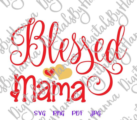 Blessed Mama Instant Download Die Cut Iron on Vinyl Card Making
