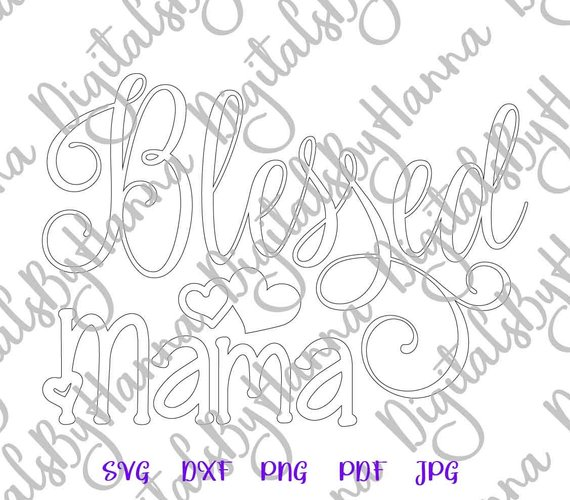Blessed Mama Silhouette DXF Digital Clipart Gift