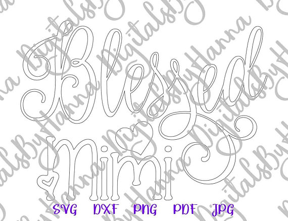 Blessed Mimi Silhouette DXF Digital Clipart Gift