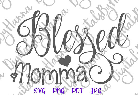 Blessed Momma Cuttable Shirt Decal Heat HTV Cutting