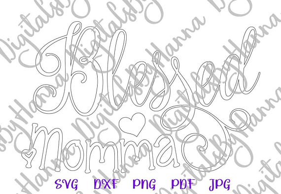 Blessed Momma Silhouette DXF Digital Clipart Gift