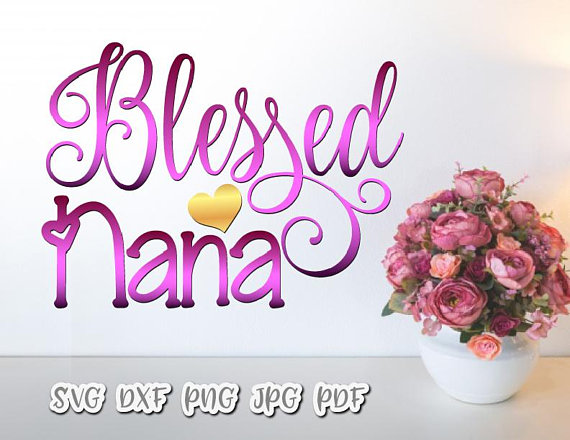 Blessed Nana Vector Clipart SVG File for Cricut