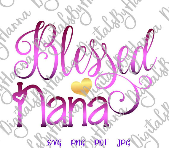 Blessed Nana Word Vector Clipart SVG File for Cricut