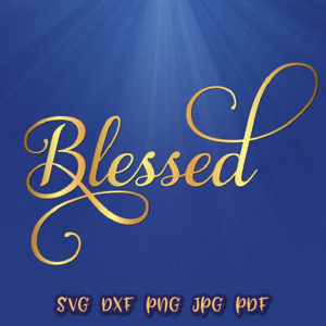 Blessed Vector Clipart SVG File for Cricut
