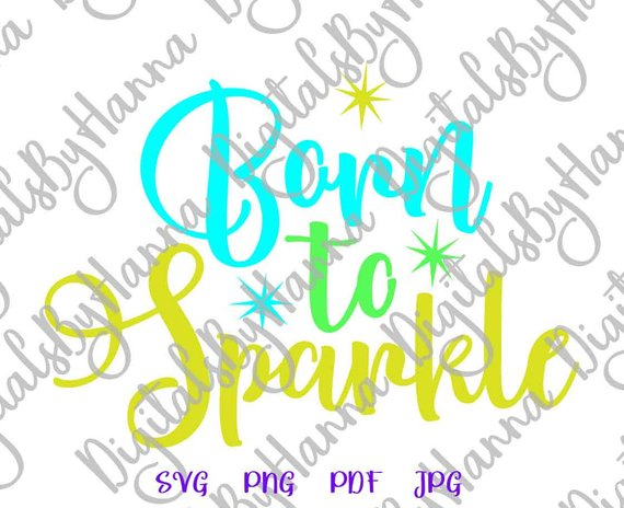Born to Sparkle Download Die Cut Iron on Vinyl Card Making