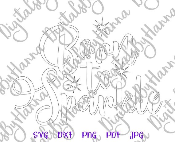 Born to Sparkle Silhouette DXF Digital Clipart Gift