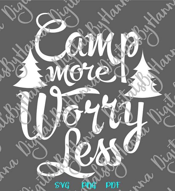 Camp More Worry Less SVG Files for Laser Shirt