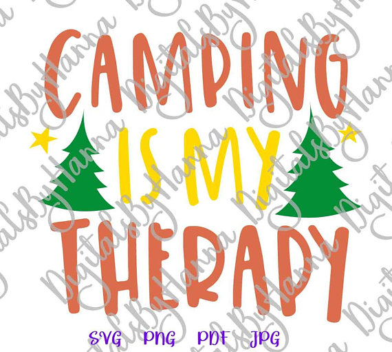 Camping is my Therapy Vector Clipart SVG File for Cricut