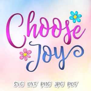 Choose Joy Vector Clipart SVG File for Cricut