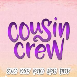 Cousin Crew Vector Clipart SVG File for Cricut