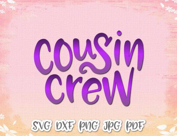 Cousin Crew Vector Clipart SVG File for Cricut