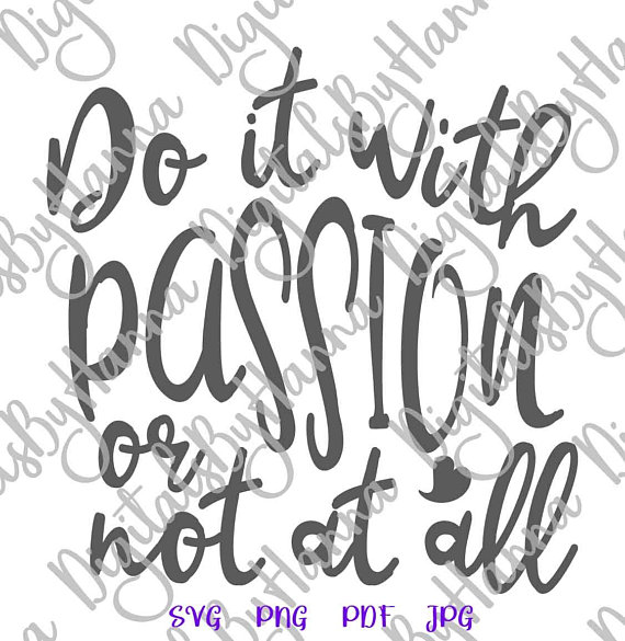 Do it With Passion Cuttable Shirt Decal Heat HTV