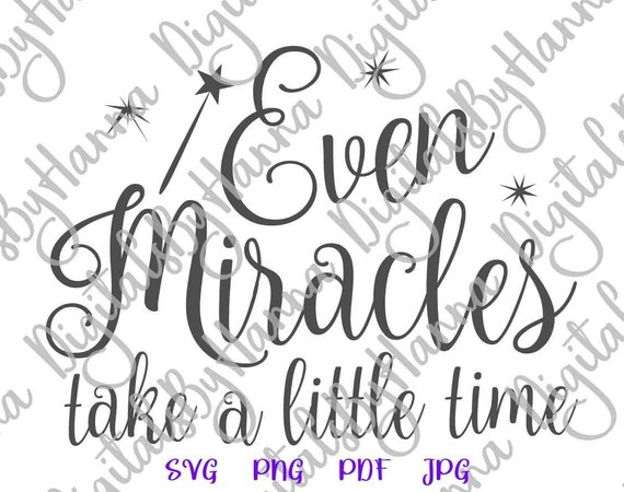 Even Miracles Take Little Time Cutter Visual Arts Stencil Maker
