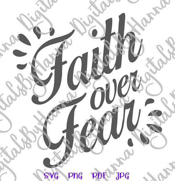 Faith Over Fear Cuttable Shirt Decal Heat HTV Cutting