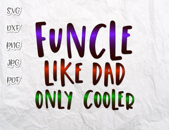 Funny Uncle Cuttable Shirt Decal Heat HTV Cutting