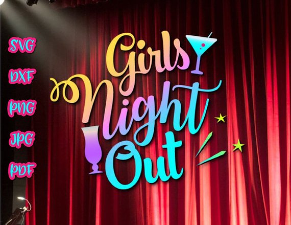 Girl Quote SVG Files for Cricut Saying Girls Night Out