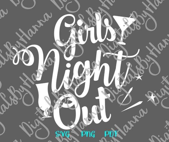 Girls Night Out SVG Scrapbook Ideas Files for Laser Shirt