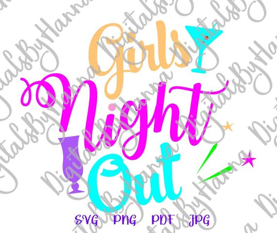 Girls Night Out SVG Shirt Vector Clipart SVG File for Cricut