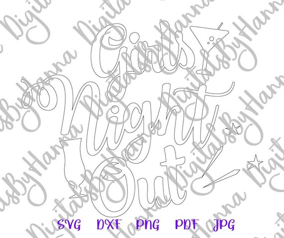 Girls Night Out SVG Silhouette DXF Digital Clipart Gift