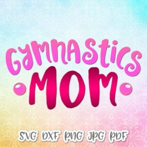 Gymnastics Mom Vector Clipart SVG File for Cricut