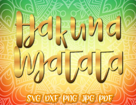 Hakuna Matata Nursery SVG Files for Cricut Funny Quote