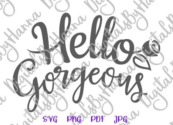 Hello Georgeous Cuttable Shirt Decal Heat HTV Cutting