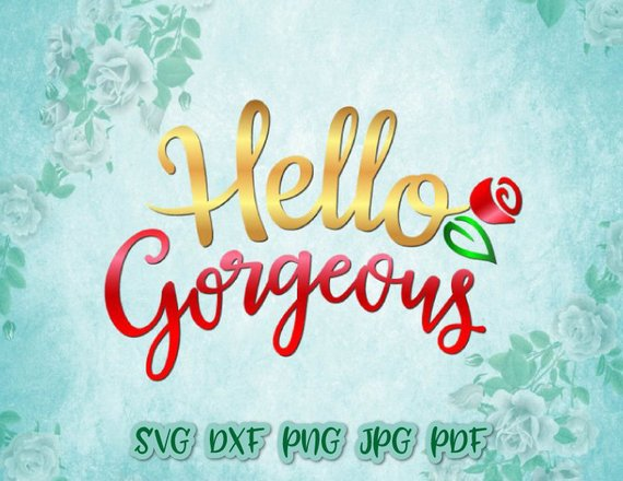 Hello Georgeous Vector Clipart SVG File for Cricut