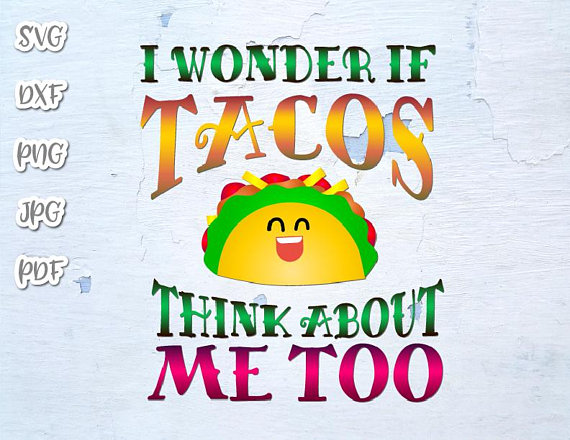 I Wonder if Taco Think About Me Too