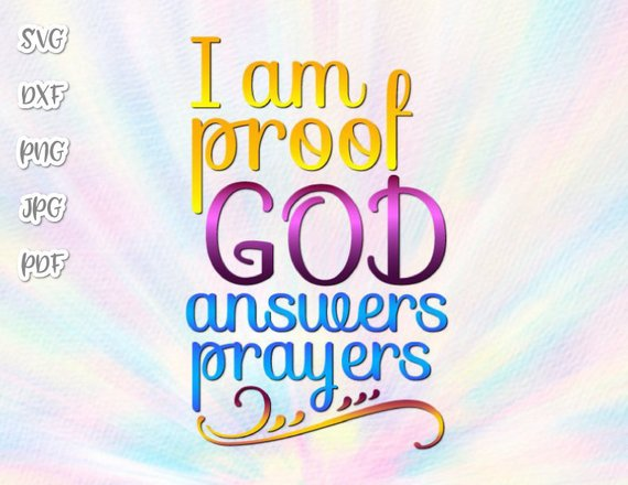 I am Proof God Answers Prayers Vector Clipart SVG File for Cricut