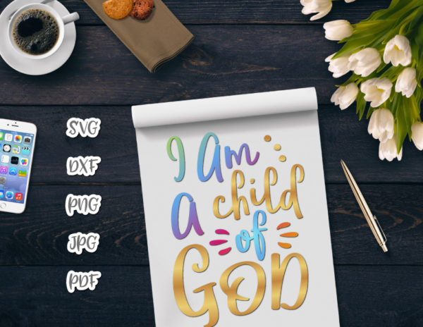I am a Child of God SVG Religious Christian Scripture