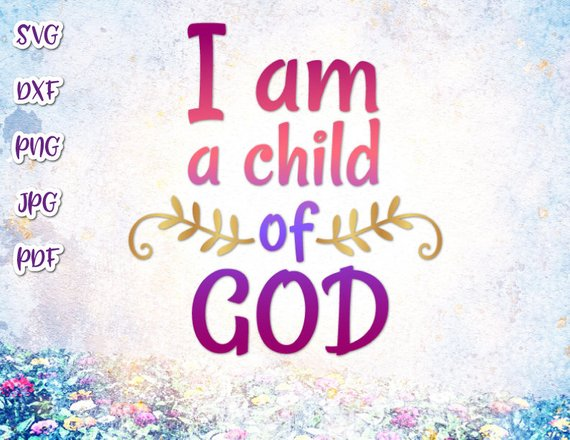I am a Child of God Vector Clipart SVG File for Cricut