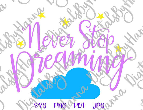 Inspirational SVG Files for Cricut Never Stop Dreaming