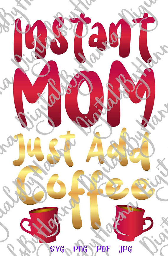 Instant Mom Add Coffee Cutter Visual Arts Stencil Maker Papercraft