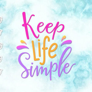 Keep Life Simple Vector Clipart SVG File for Cricut