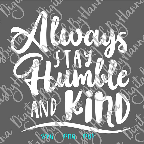 Kindness Humble and Kind SVG Files for Laser Shirt