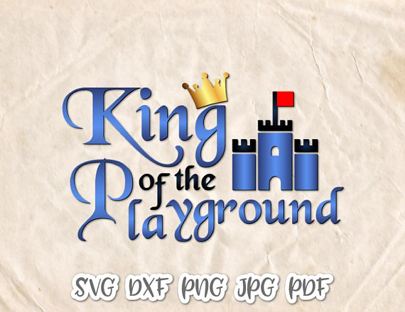 King of the Playground SVG Files for Cricut