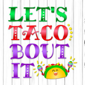 Let's Taco Bout it Vector Clipart SVG File for Cricut