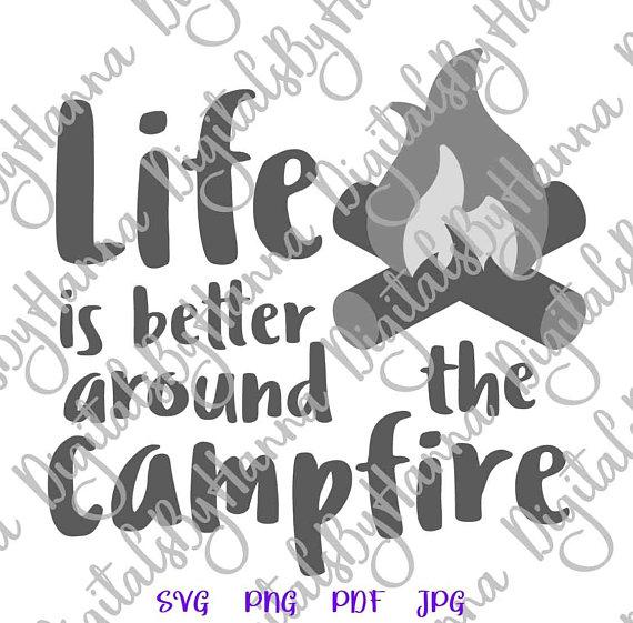 Life Better Around Campfire Cuttable Shirt Decal Heat