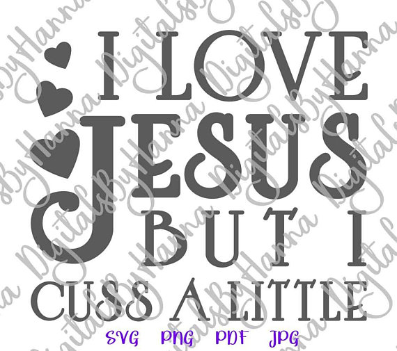 Love Jesus Cuttable Shirt Decal Heat HTV Cutting Digital Clipart Gift
