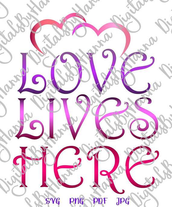 Love Lives Here DIY Instant Download Die Cut Iron on Vinyl Card Making