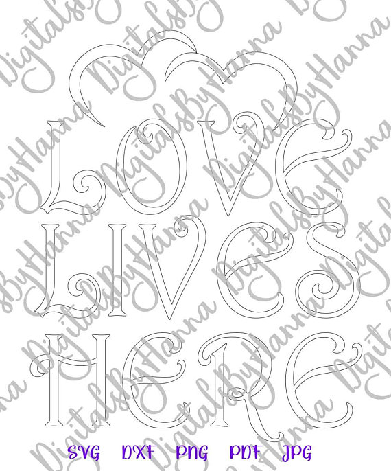 Love Lives Here Silhouette DXF Digital Clipart Gift